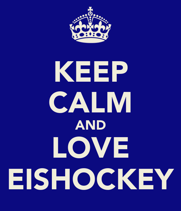 KEEP CALM AND LOVE EISHOCKEY