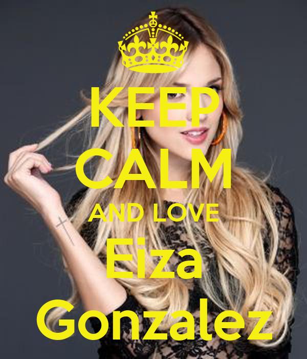 KEEP CALM AND LOVE Eiza Gonzalez