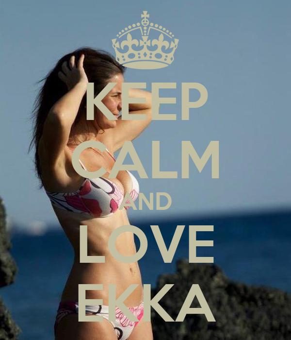 KEEP CALM AND LOVE EKKA