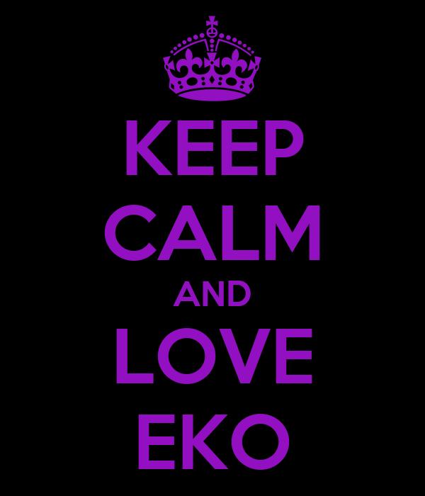 KEEP CALM AND LOVE EKO