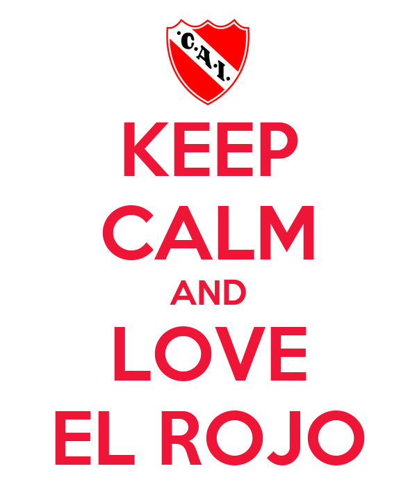 KEEP CALM AND LOVE EL ROJO
