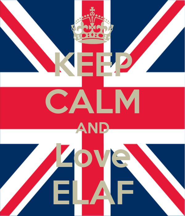 KEEP CALM AND Love ELAF