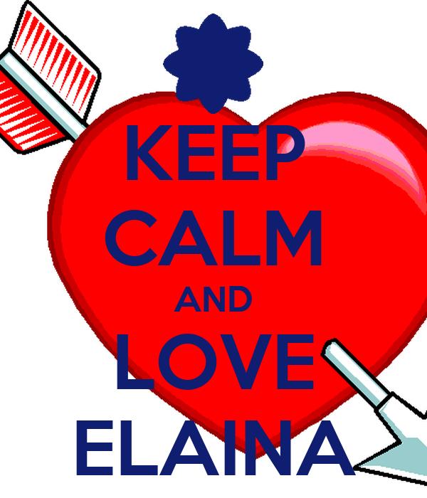 KEEP CALM AND LOVE ELAINA