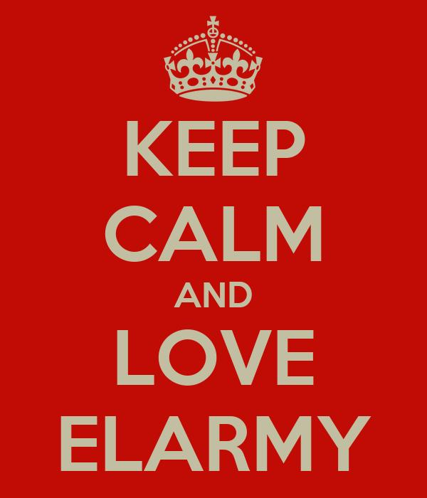 KEEP CALM AND LOVE ELARMY
