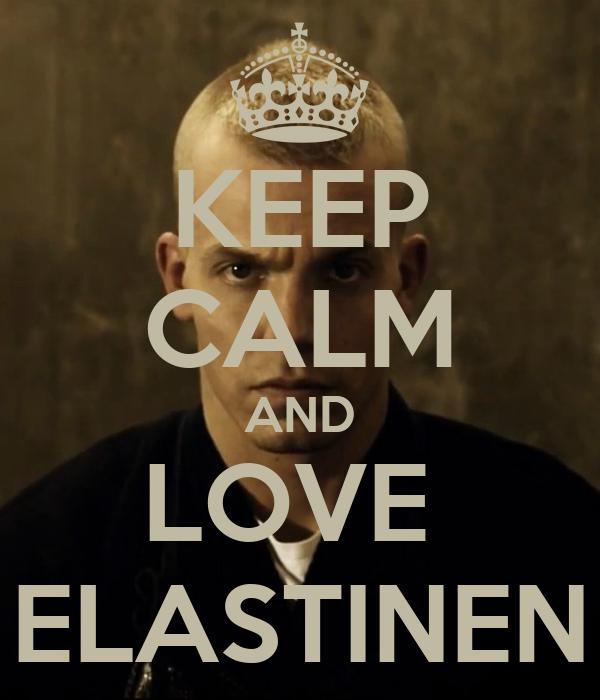 KEEP CALM AND LOVE  ELASTINEN