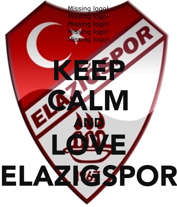 KEEP CALM AND LOVE ELAZIGSPOR