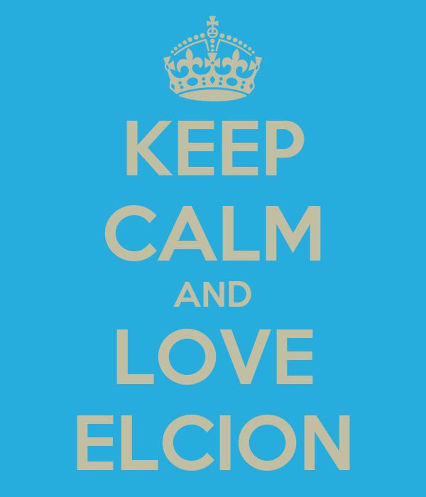 KEEP CALM AND LOVE ELCION