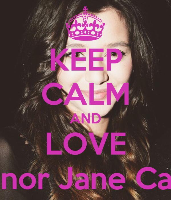 KEEP CALM AND LOVE Eleanor Jane Calder