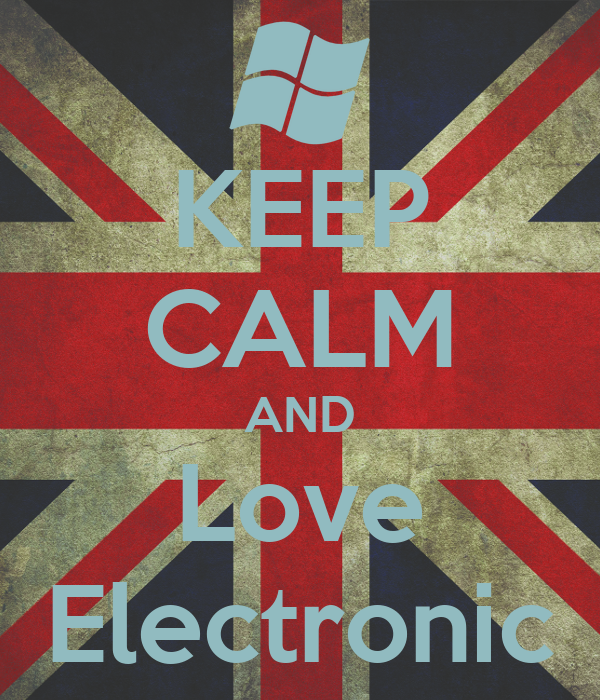 KEEP CALM AND Love Electronic