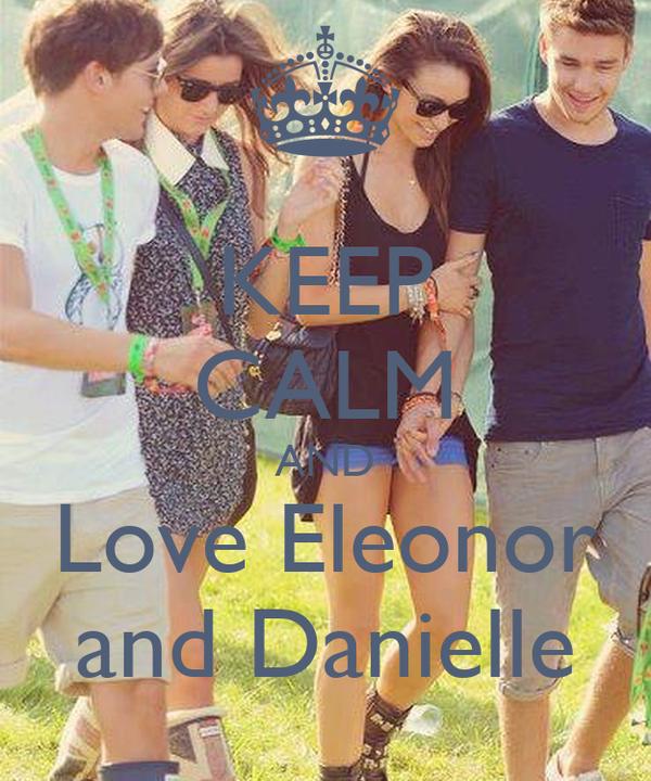 KEEP CALM AND Love Eleonor and Danielle