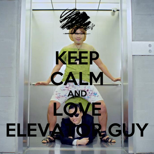 KEEP CALM AND LOVE ELEVATOR GUY