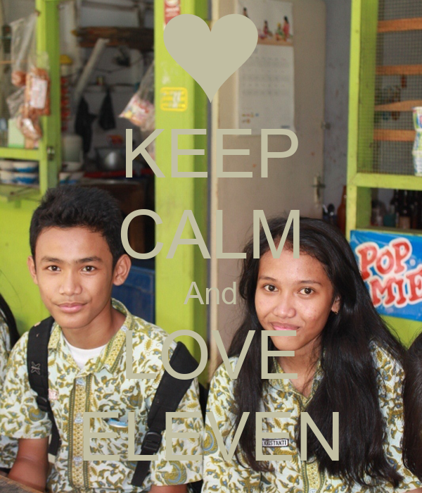 KEEP CALM And LOVE ELEVEN