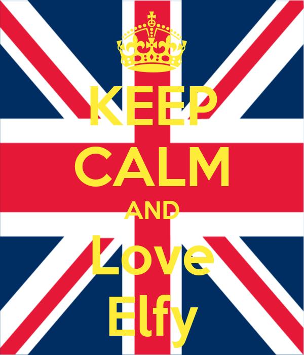 KEEP CALM AND Love Elfy
