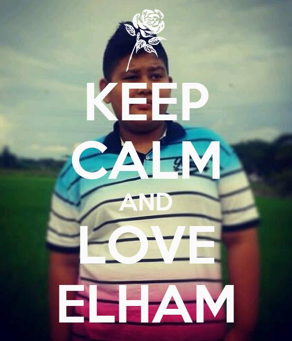 KEEP CALM AND LOVE ELHAM