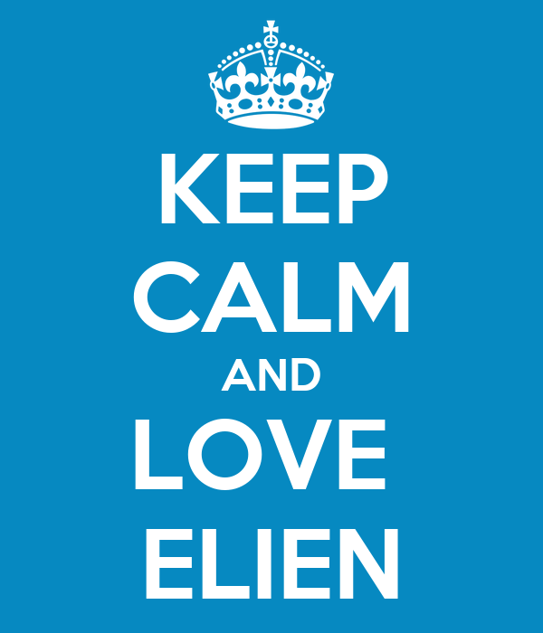 KEEP CALM AND LOVE  ELIEN