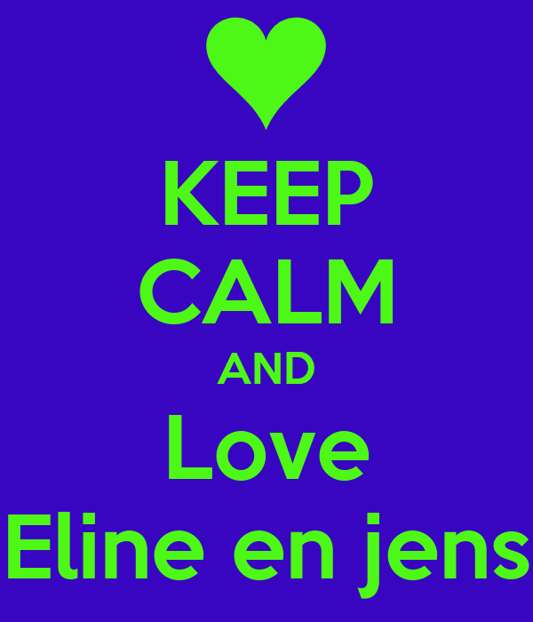 KEEP CALM AND Love Eline en jens