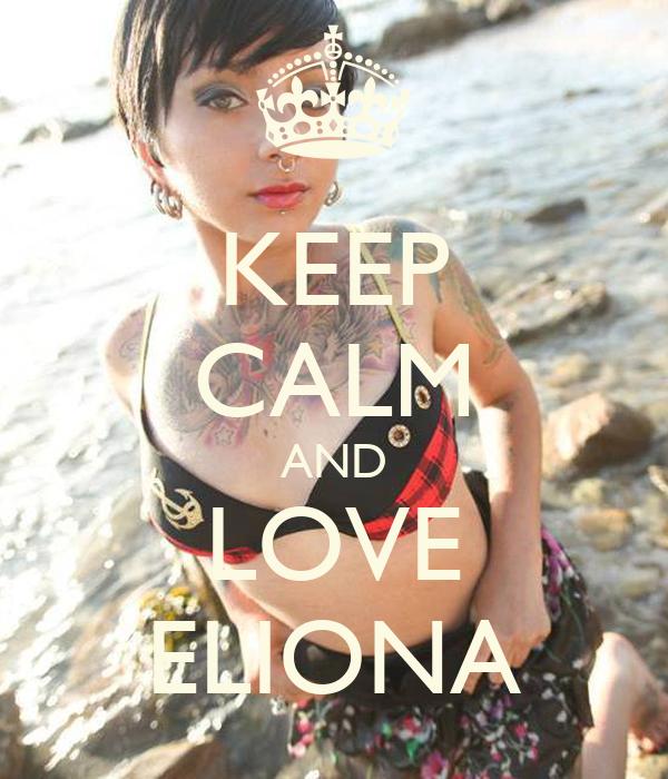 KEEP CALM AND LOVE ELIONA