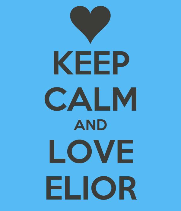 KEEP CALM AND LOVE ELIOR