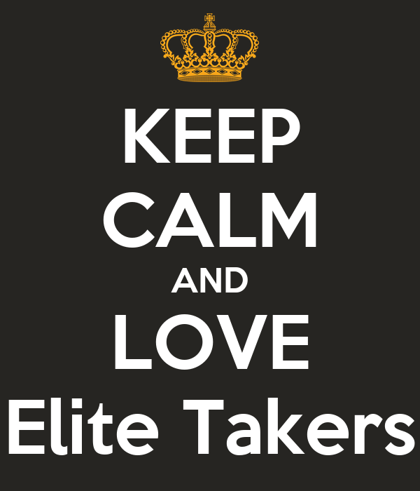 KEEP CALM AND LOVE Elite Takers