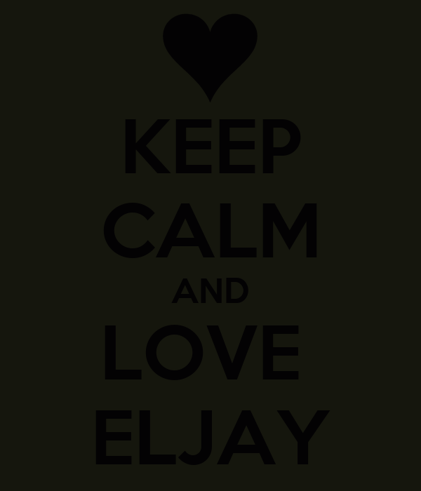 KEEP CALM AND LOVE  ELJAY