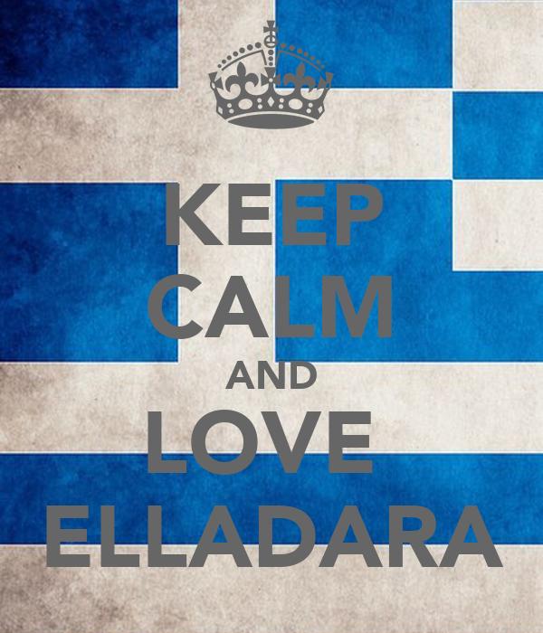 KEEP CALM AND LOVE  ELLADARA