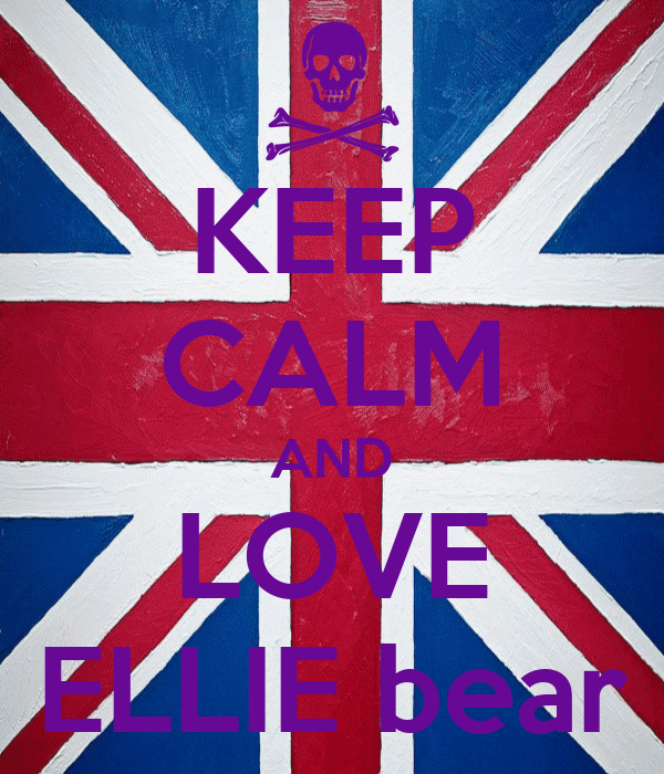 KEEP CALM AND LOVE ELLIE bear