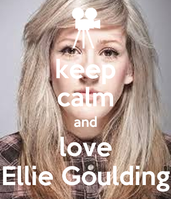 keep calm and love Ellie Goulding