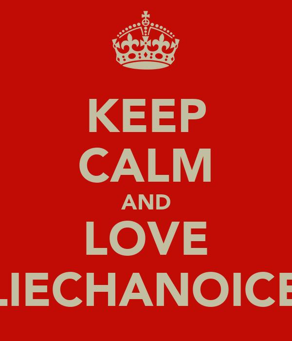 KEEP CALM AND LOVE ELLIECHANOICE<3