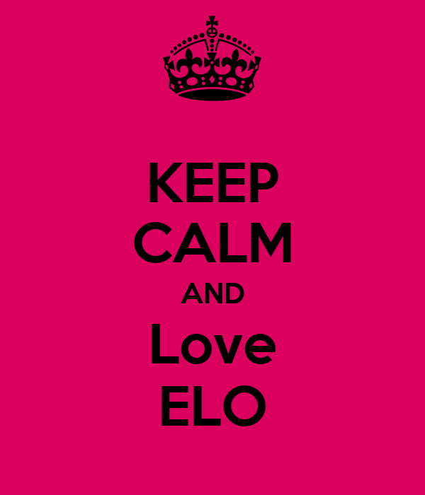 KEEP CALM AND Love ELO