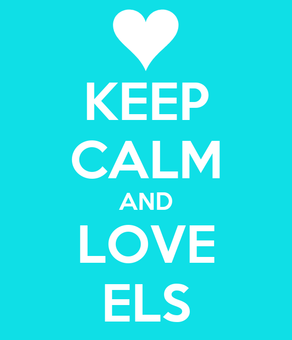 KEEP CALM AND LOVE ELS
