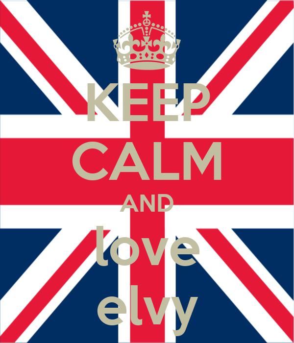 KEEP CALM AND love elvy