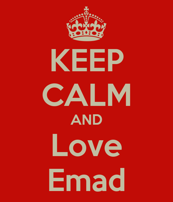 KEEP CALM AND Love Emad