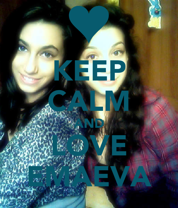 KEEP CALM AND LOVE EMAEVA