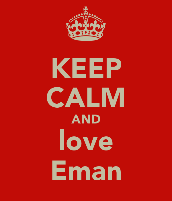 KEEP CALM AND love Eman