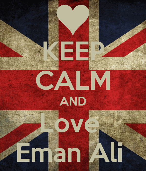 KEEP CALM AND Love  Eman Ali