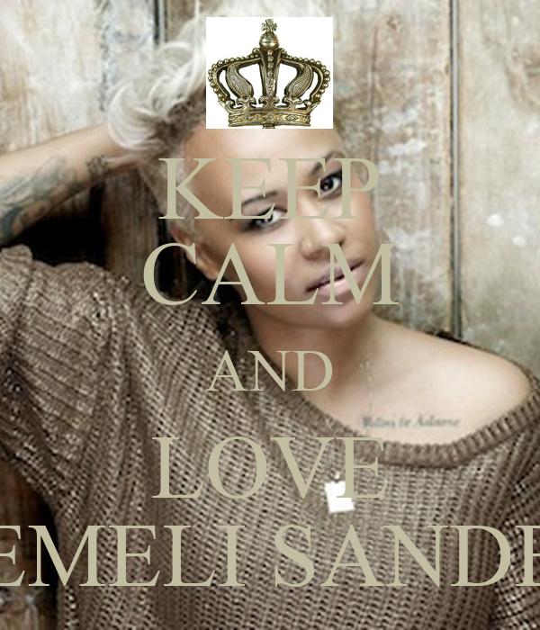 KEEP CALM AND LOVE EMELI SANDE