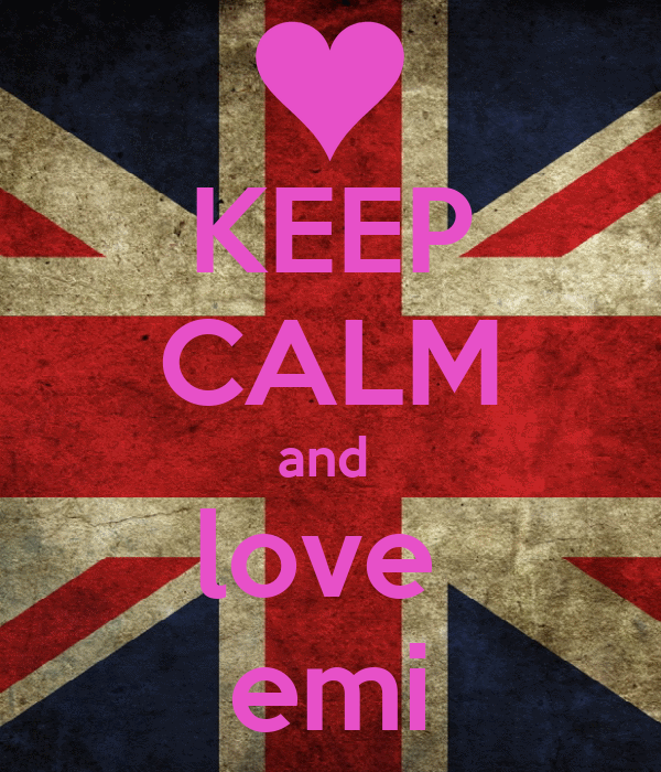 KEEP CALM and  love  emi