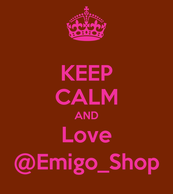 KEEP CALM AND Love @Emigo_Shop
