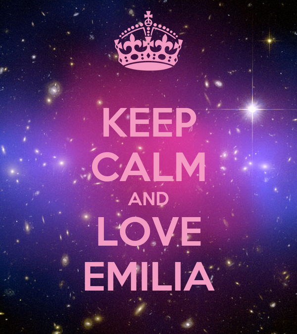 KEEP CALM AND LOVE EMILIA