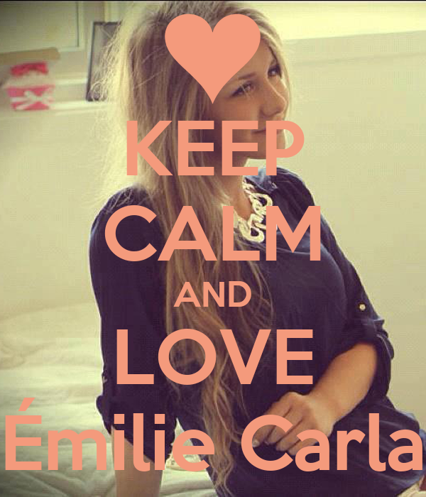 KEEP CALM AND LOVE Émilie Carla