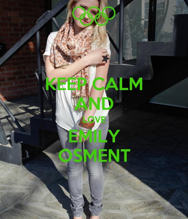 KEEP CALM AND LOVE EMILY OSMENT