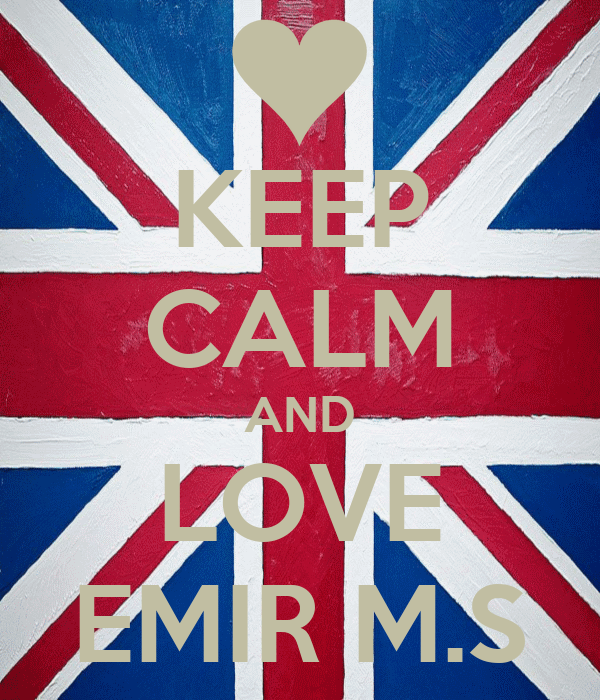 KEEP CALM AND LOVE EMIR M.S