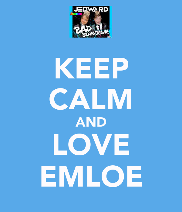 KEEP CALM AND LOVE EMLOE