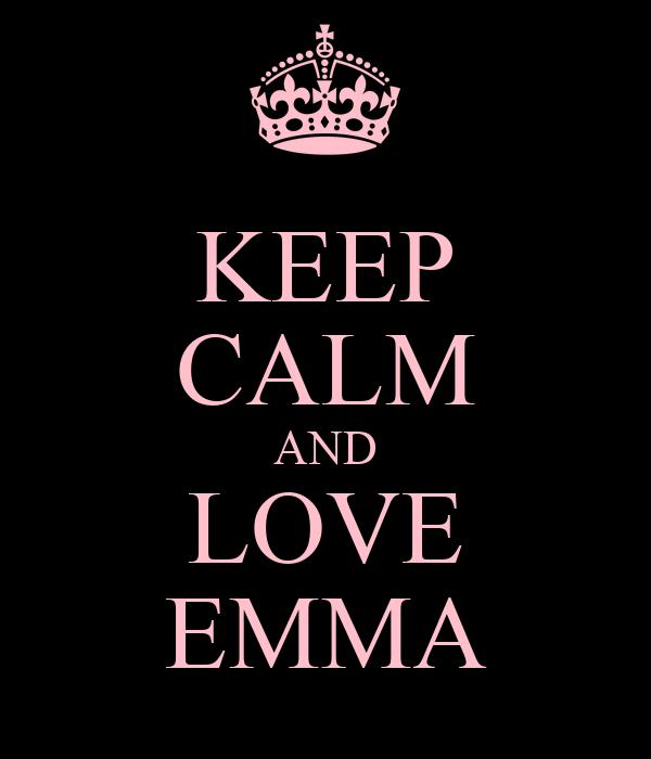 KEEP CALM AND LOVE EMMA