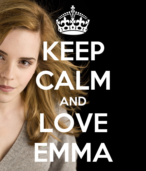 KEEP CALM AND LOVE EMMA