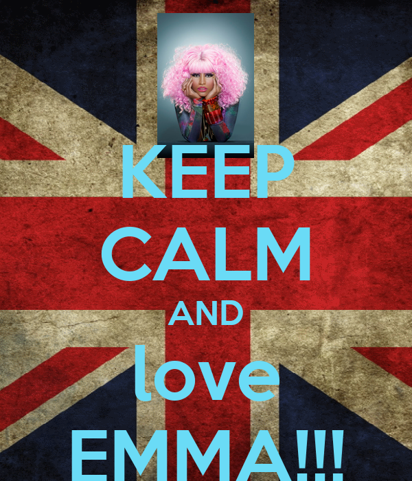 KEEP CALM AND love EMMA!!!