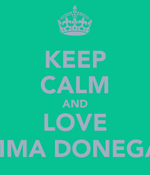 KEEP CALM AND LOVE EMMA DONEGAN