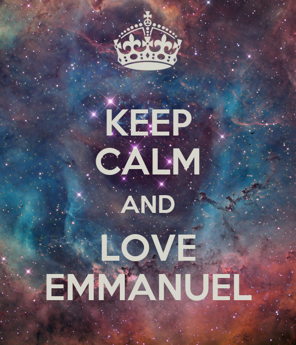 KEEP CALM AND LOVE EMMANUEL