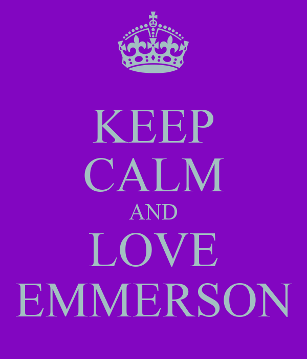 KEEP CALM AND LOVE EMMERSON