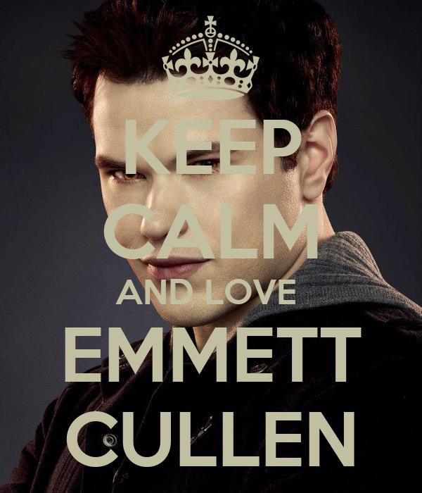 KEEP CALM AND LOVE  EMMETT CULLEN